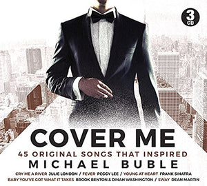 COVER ME: 45 ORIGINAL SONGS THAT INSPIRED MICHAEL BUBLE (3 CDS)