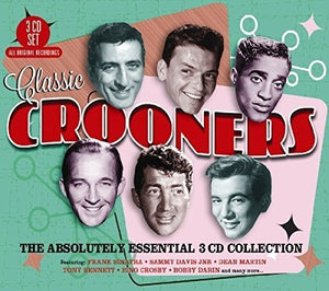 CLASSIC CROONERS: The Absolutely Essential 3 CD Collection