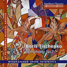 Load image into Gallery viewer, TISCHENKO: SYMPHONY NO. 7 - ST. PETERSBURG PHILHARMONIC, SEROV