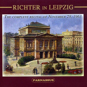 RICHTER IN LEIPZIG: THE COMPLETE RECITAL OF NOVEMBER 28, 1963