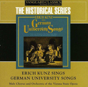 ERICH KUNZ SINGS GERMAN UNIVERSITY SONGS (2 CDS)