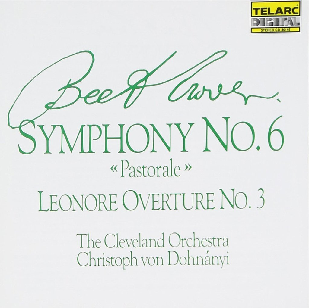 Beethoven: Symphony No. 6, Leonore Overture No. 3 - Cleveland Orchestra, von Dohnanyi