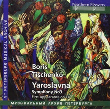 Load image into Gallery viewer, TISCHENKO: YAROSLANA OP. 58; SYMPHONY NO.3 - KIROV OPERA AND BALLET CHAMBER ORCHESTRA