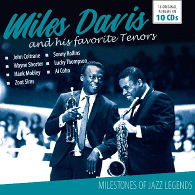 MILES DAVIS AND HIS FAVORITE TENORS - MILESTONES OF JAZZ LEGENDS (10 CDS)
