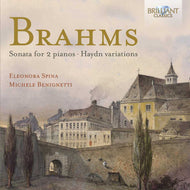 BRAHMS: Sonata for 2 Pianos and the Haydn Variations - Michele Benignetti (piano) & Eleonora Spina (piano)