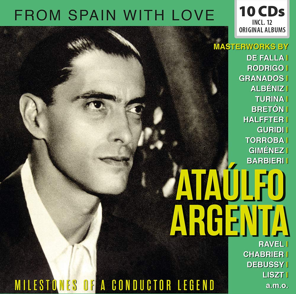 ATAULFO ARGENTA: FROM SPAIN WITH LOVE - Milestones of a Conducting Legend (10 CDs)