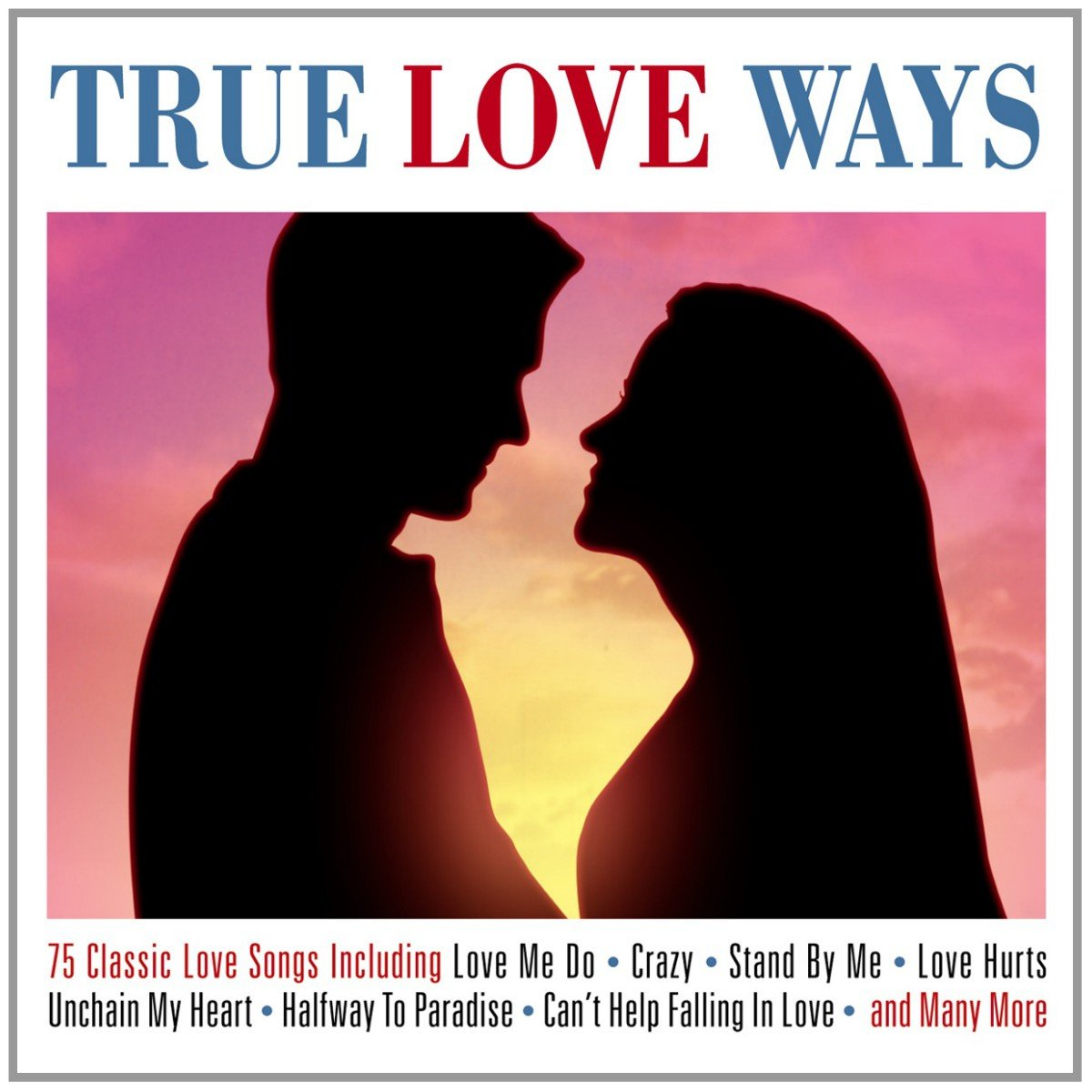 TRUE LOVE WAYS: 75 ROMANTIC FAVORITES (3 CDS)