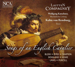 COMPAGNEY: Songs Of The English Cavalier - Robie Van Rensburg, Tenor