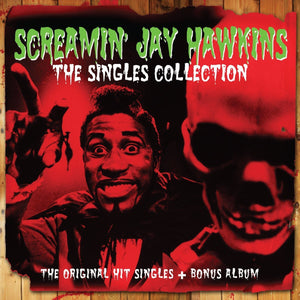 Screamin' Jay Hawkins: The Singles Collection (2 CDs)