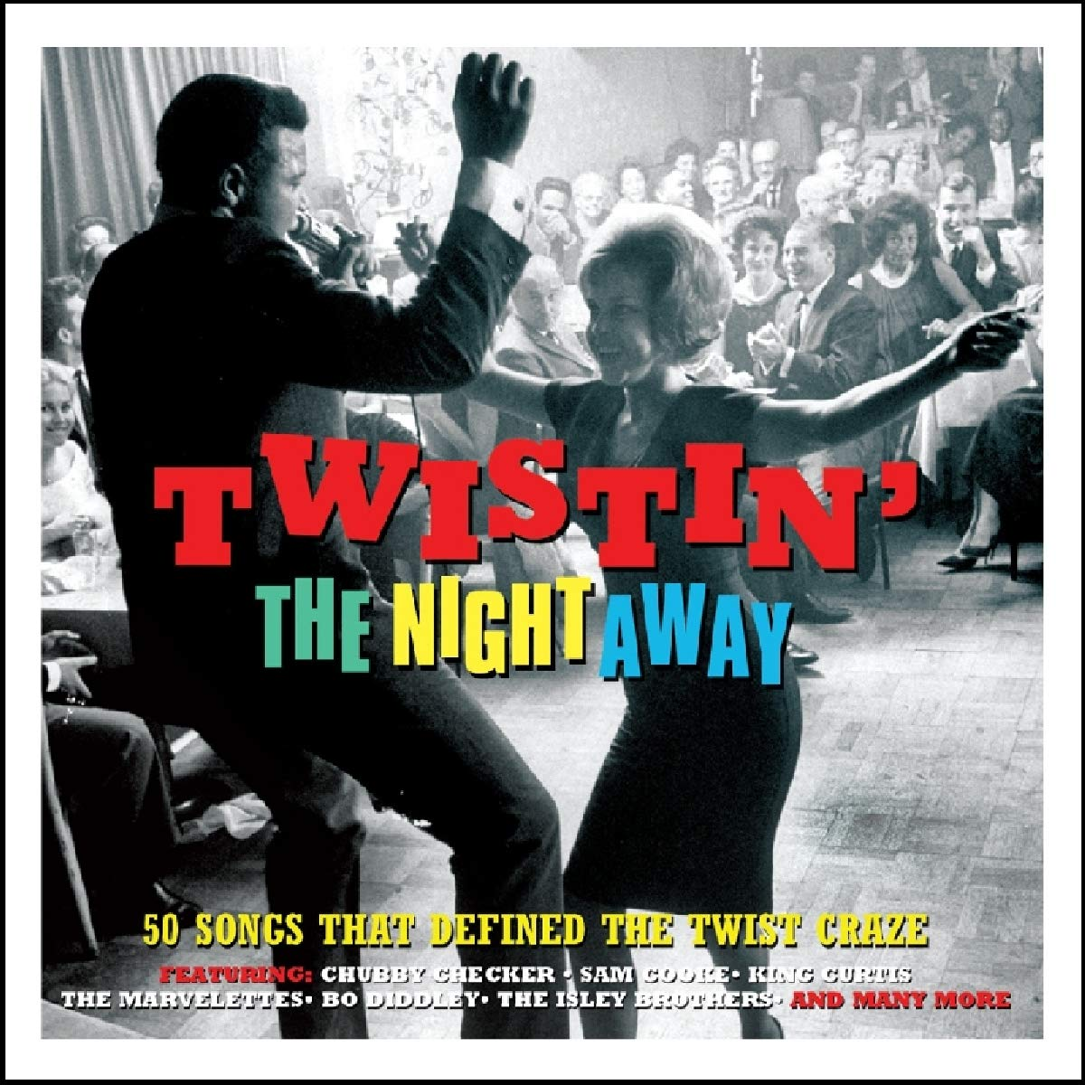 TWISTIN' THE NIGHT AWAY: 50 SONGS THAT POPULARIZED THE TWIST (2 CDS)
