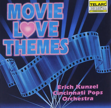 ERICH KUNZEL & CINCINNATI POPS ORCHESTRA: Movie Love Themes
