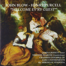 Load image into Gallery viewer, John Blow, Henry Purcell, Welcome Ev'ry Guest - Chamber Ensemble of Early Instruments
