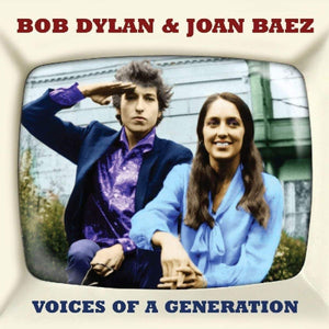 BOB  DYLAN & JOAN BAEZ: VOICES OF A GENERATION (2 CDS)