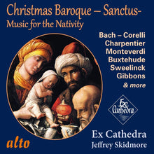 Load image into Gallery viewer, CHRISTMAS BAROQUE SANCTUS: MUSIC FOR THE NATIVITY - EX CATHEDRA