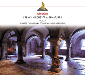 FRENCH ORCHESTRAL MINIATURES, VOL. 3 - BOSTOCK, CHAMBER PHILHARMONIC OF BOHEMIA