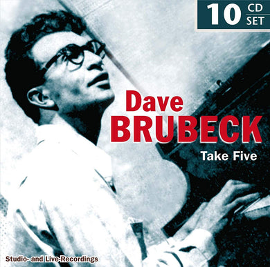 DAVE BRUBECK: TAKE FIVE - STUDIO AND LIVE RECORDINGS (10 CDS)