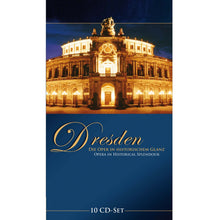 Load image into Gallery viewer, DRESDEN: OPERA IN HISTORICAL SPLENDOR (10 CDS)