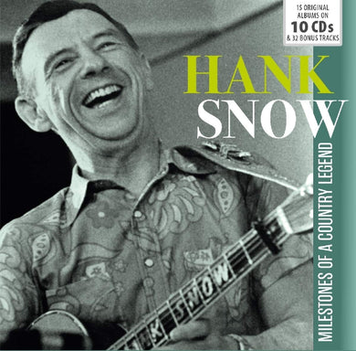 HANK SNOW: 15 Original Albums + Bonus Tracks (10 CDS)
