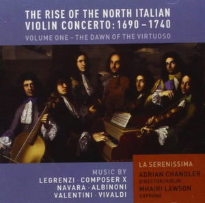 The Rise of the North Italian Violin Concerto Vol. 1: The Dawn of the Virtuoso - La Serenissima