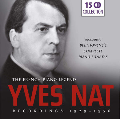 YVES NAT: THE FRENCH PIANO LEGEND - RECORDINGS 1929-1956 (15 CDS)