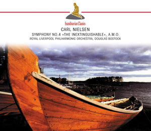 "NIELSEN: Symphony No. 4 ""The Inextinguishable"", Incidental Music to Amor and the Poet - BOSTOCK, ROYAL LIVERPOOL PHILHARMONIC"