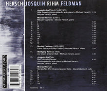 Load image into Gallery viewer, HERSCH/JOSQUIN/RIHM/FELDMAN: CELLO & PIANO WORKS