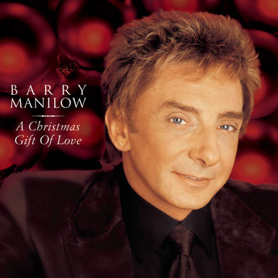BARRY MANILOW: Christmas Gift Of Love