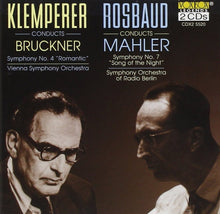 Load image into Gallery viewer, BRUCKNER: SYMPHONY NO. 4; MAHLER: SYMPHONY NO. 7 - KLEMPERER, ROSBAUD (2 CDS)