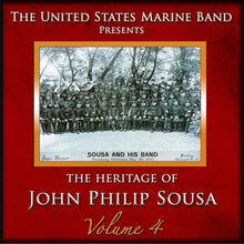Load image into Gallery viewer, SOUSA: HERITAGE OF JOHN PHILIP SOUSA, VOLUME 4 - US MARINE BAND (2 CDS)