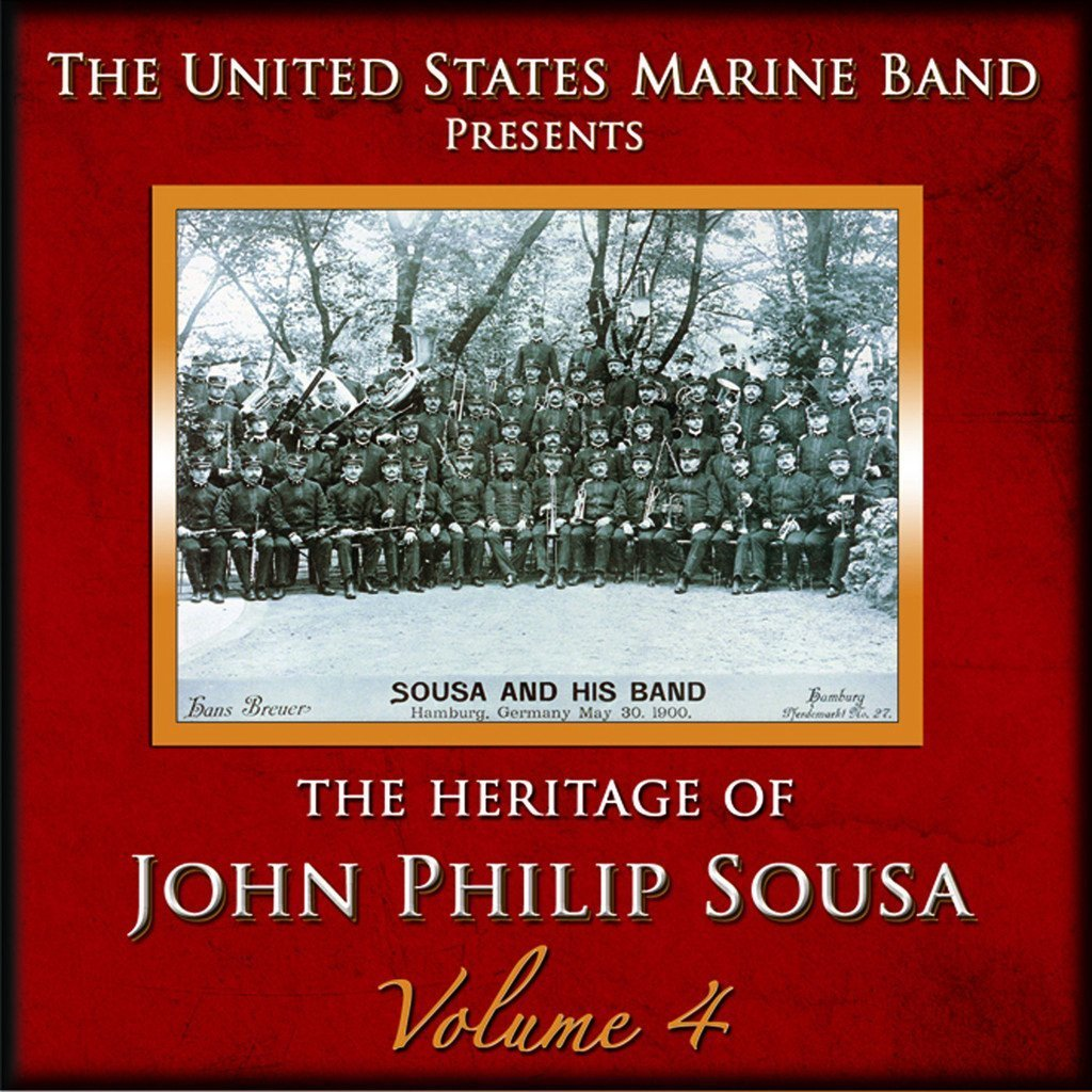 SOUSA: HERITAGE OF JOHN PHILIP SOUSA, VOLUME 4 - US MARINE BAND (2 CDS)