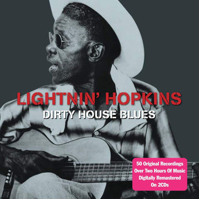 LIGHTNIN' HOPKINS: DIRTY HOUSE BLUES (2 CDS)