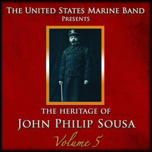 Load image into Gallery viewer, SOUSA: HERITAGE OF JOHN PHILIP SOUSA, VOLUME 5 - US MARINE BAND (2 CDS)