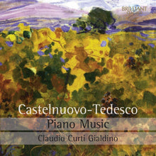Load image into Gallery viewer, CASTELNUOVO-TEDESCO: Piano Music - Claudio Curti Gialdino