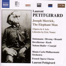 Load image into Gallery viewer, PETITGIRARD: THE ELEPHANT MAN - MONTE-CARLO PHILHARMONIC, FRENCH OPERA CHORUS, PETITGIRARD (2 CDS)