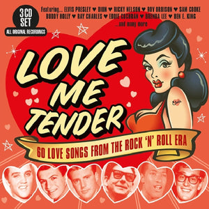 LOVE ME TENDER - 60 LOVE SONGS FROM THE ROCK 'N' ROLL ERA (3 CDs)
