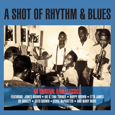 A SHOT OF RHYTHM & BLUES: James Brown, Nappy Brown, Etta James, Bo Diddley, Ruth Brown (2 CDs)
