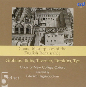 Choral Masterpieces of the English Renaissance - Choir of New College, Oxford, Edward Higginbotham, (Specially Priced 5 CD set)