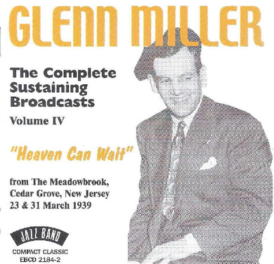 GLENN MILLER: The Complete Sustaining Broadcasts Vol. IV