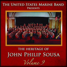Load image into Gallery viewer, SOUSA: HERITAGE OF JOHN PHILIP SOUSA, VOLUME 9 - US MARINE BAND (2 CDS)