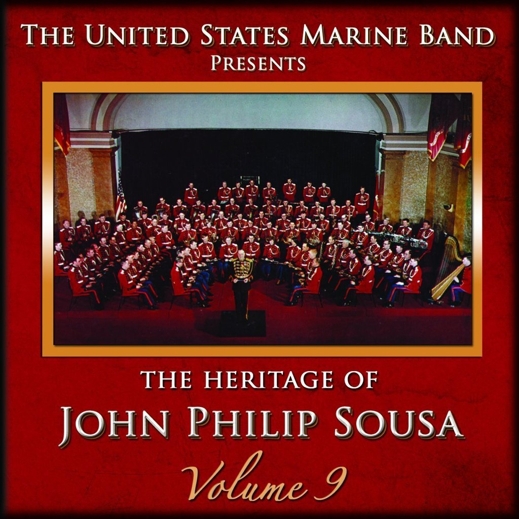 SOUSA: HERITAGE OF JOHN PHILIP SOUSA, VOLUME 9 - US MARINE BAND (2 CDS)