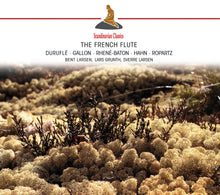 Load image into Gallery viewer, THE FRENCH FLUTE: Durufle, Gallon, Rhene-Baton - BENT LARSON, FLUTE