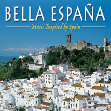 Load image into Gallery viewer, BELLA ESPANA: Music Inspired By Spain
