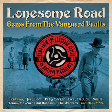 LONESOME ROAD-GEMS FROM THE VANGUARD VAULTS: Joan Baez, Peggy Seeger, Ewan MacColl, Odetta, Tommy Makem (2 CDS)
