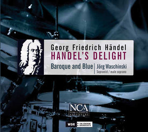 Handel's Delight - Baroque & Blue, Jorg Waschinski
