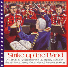 Load image into Gallery viewer, STRIKE UP THE BAND - US AIR FORCE HERITAGE OF AMERICA BAND; US AIR FORCE BAND AND SINGING SERGEANTS; US MARINE BAND; US ARMY BAND