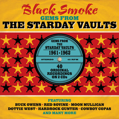 BLACK SMOKE: GEMS FROM THE STARDAY VAULTS: Buck Owens, Red Sovine, Moon Mulligan, Dottie West, Cowboy Copas (2 CDS)