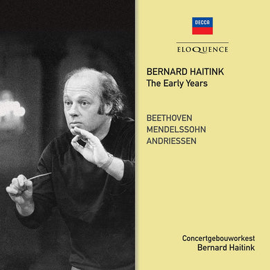 BERNARD HAITINK: THE EARLY YEARS (BEETHOVEN, MENDELSSOHN, ANDRIESSEN)