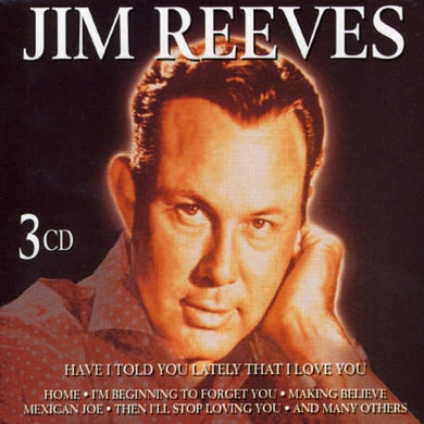 JIM REEVES: Have I Told You Lately That I Love You (3 CDs)