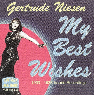GERTRUDE NIESEN: My Best Wishes 1933-1938 Issued Recordings