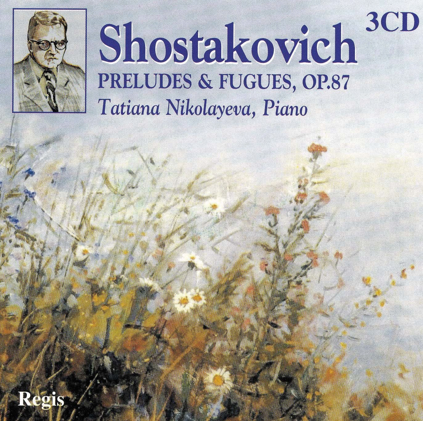 SHOSTAKOVICH: 24 PRELUDES AND FUGUES, OP. 87 - NIKOLYAYEVA (3 CDS)